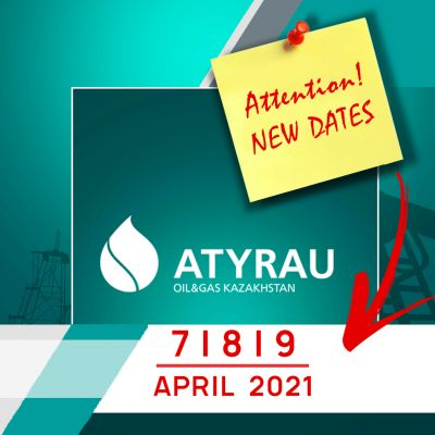 New dates of exhibitions Atyrau Oil & Gas and Atyrau Build